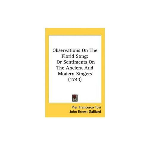 Observations On The Florid Song (9781437206241)