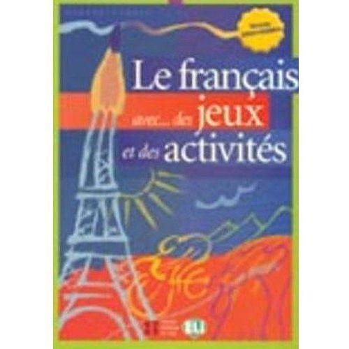 Le francais avec des jeux et des activites 3 Intermediaire (96 str.)