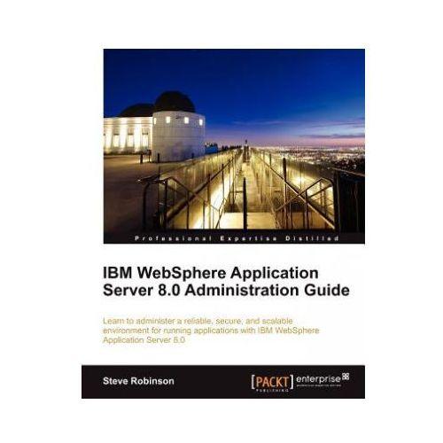 IBM WebSphere Application Server 8.0 Administration Guide (9781849683982)