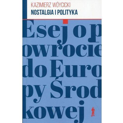 Nostalgia i polityka. Esej o powrocie do Europ (124 str.)