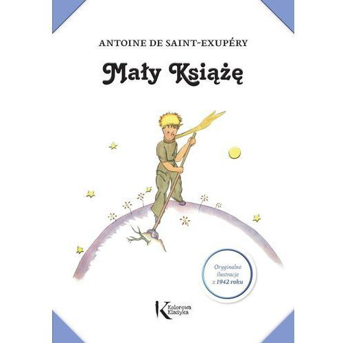 Mały Książę (z ilustracjami Autora) TW GREG - Saint-Exupéry Antoine de, Antoine Saint-Exupery