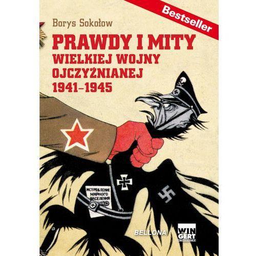Prawdy i mity Wielkiej Wojny Ojczyźnianej 1941-1945 (646 str.)