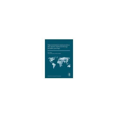 Odpowiedzialność międzynarodowa jako element międzynarodowego porządku prawnego (440 str.)