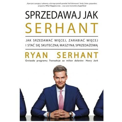 Sprzedawaj jak Serhant - Ryan Serhant