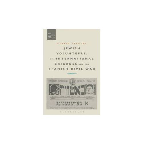 Jewish Volunteers, the International Brigades and the Spanish Civil War