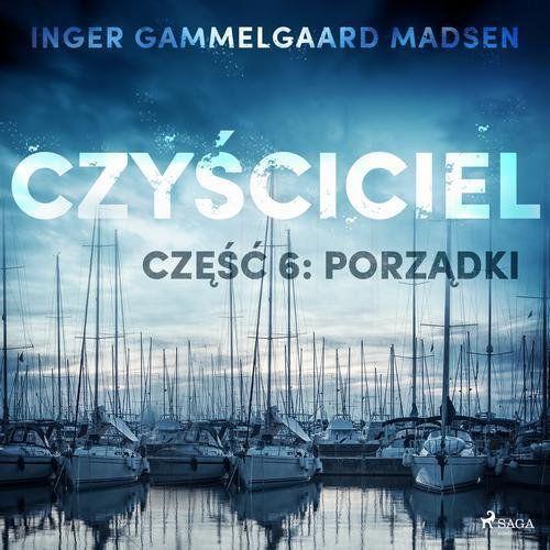 Czyściciel 6: Porządki - Inger Gammelgaard Madsen (MP3) (9788726169706)
