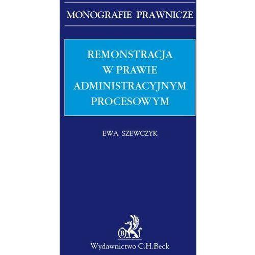 Remonstracja w prawie administracyjnym procesowym - Ewa Szewczyk (9788381285414)