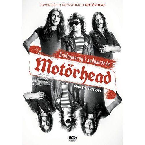Motörhead Ochlejmordy i zadymiarze. Darmowy odbiór w niemal 100 księgarniach! (9788381290524)