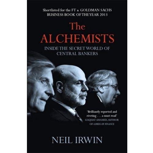 The Alchemists: Inside the secret world of central bankers (9780755362684)