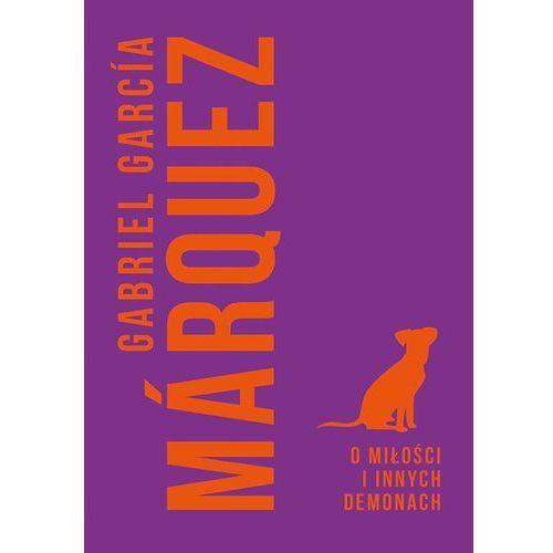 O miłości i innych demonach, Gabriel Garcia Marquez