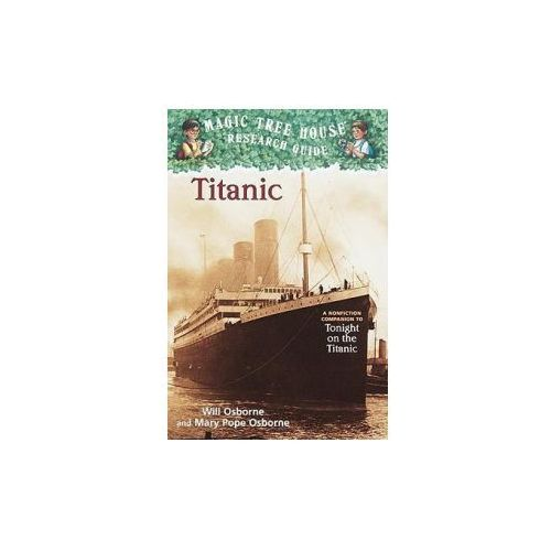 Titanic: A Nonfiction Companion to Magic Tree House #17: Tonight on the Titanic (9780613630009)