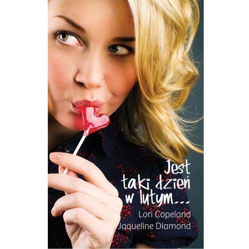Jest taki dzień w lutym - Lori Copeland, Jacqueline Diamond, Harlequin