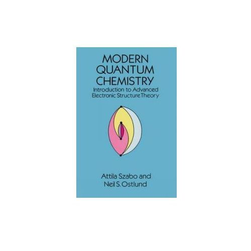 Modern Quantum Chemistry Introduction to Advanced Electronic (480 str.)