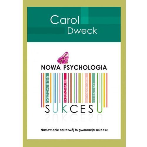 Nowa psychologia sukcesu, Carol S. Dweck