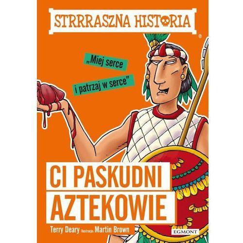 Strrraszna historia Ci paskudni Aztekowie (128 str.)