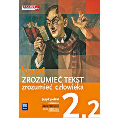 Nowe Zrozumieć tekst zrozumieć człowieka 2.2 Podręcznik, część 2. Zakres podstawowy i rozszerzony (9788302146893)
