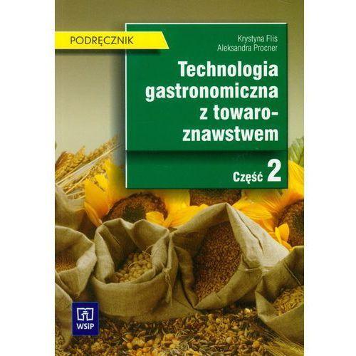 Technologia gastronomiczna z towaroznawstwem Część 2 Podręcznik (9788302028625)