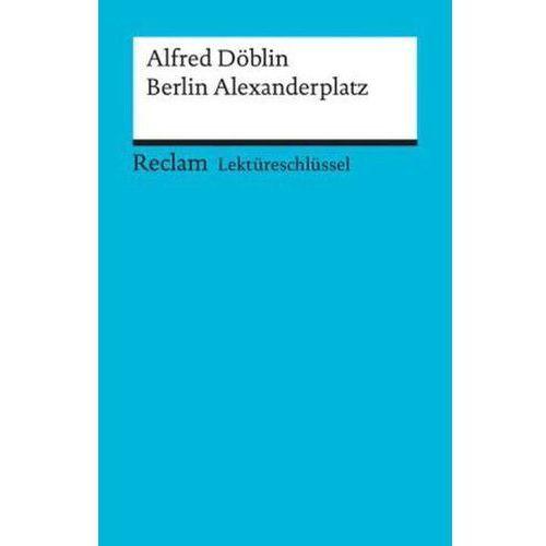 Lektüreschlüssel Alfred Döblin 'Berlin Alexanderplatz' Bernsmeier, Helmut