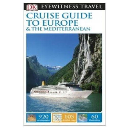 DK Eyewitness Cruise Guide to Europe and the Mediterranean (9781409370222)