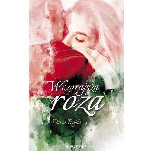 Wczorajsza róża, Daria Rajda