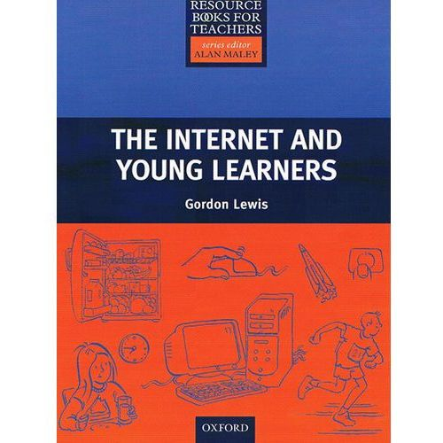 Primary Resource Books for Teachers. The Internet And Young Learners (152 str.)