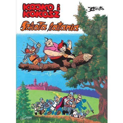 Kajko i Kokosz. Szkoła latania. Książka audio CD MP3 - Wysyłka od 5,99 - kupuj w sprawdzonych księgarniach !!!, Sound Tropez