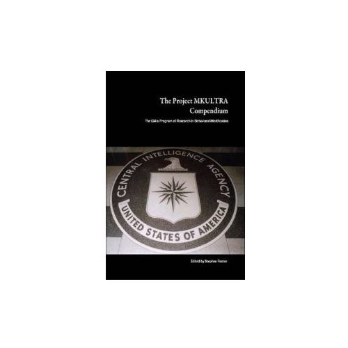 Project MKULTRA Compendium: The CIA's Program of Research in Behavioral Modification