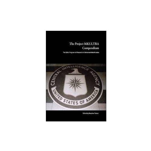 Project MKULTRA Compendium: The CIA's Program of Research in Behavioral Modification