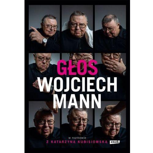 Głos wojciech mann w rozmowie z katarzyną kubisiowską - wojciech mann (9788324061068)