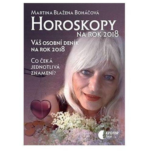 Horoskopy na rok 2018 - Váš osobní deník na rok 2018 Martina Blažena Boháčová, Martina Blažena Boháčová
