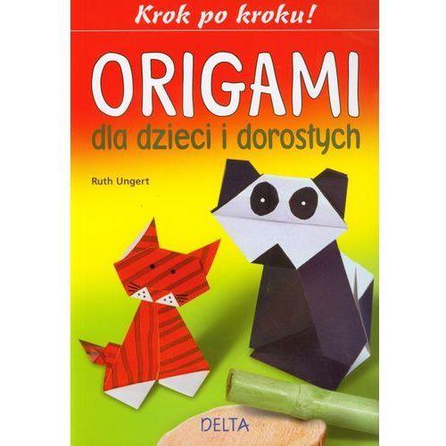 Origami dla dzieci i dorosłych (2011)