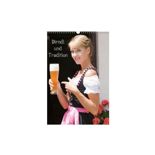 Dirndl und Tradition (Wandkalender 2019 DIN A3 hoch) (9783669430272)