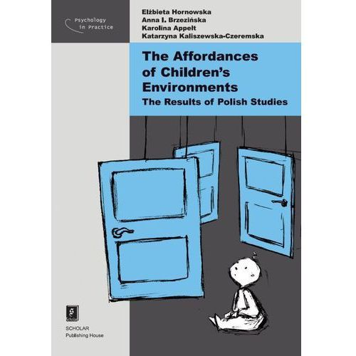 THE AFFORDANCES OF CHILDREN'S ENVIRONMENTS THE RESULTS OF POLISH STUDIES