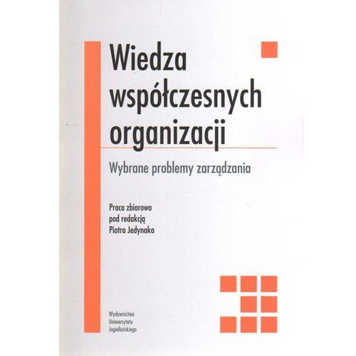 Wiedza współczesnych organizacji - DODATKOWO 10% RABATU i WYSYŁKA 24H! (2010)