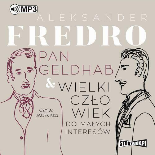 Pan Geldhab. Wielki człowiek do małych interesów - Aleksander Fredro - audiobook