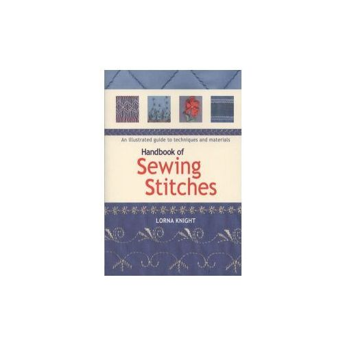 Handbook of Sewing Stitches, Knight, Lorna