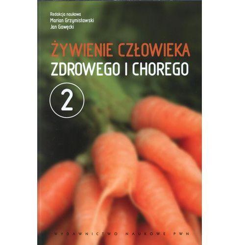 Żywienie człowieka zdrowego i chorego t.2 (472 str.)