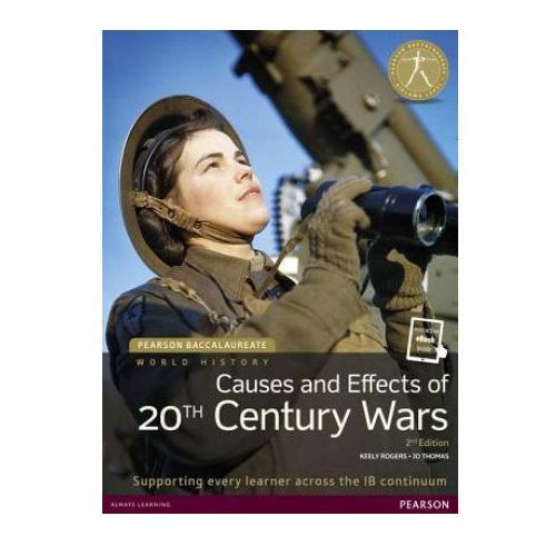 Pearson Baccalaureate: History Causes and Effects of 20th-century Wars 2e bundle, Thomas, Jo / Rogers, Keely