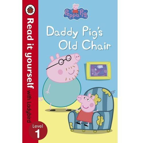 Peppa Pig: Daddy Pig's Old Chair - Read it yourself with Ladybird, Ladybird
