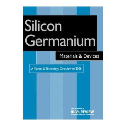 Silicon Germanium Materials and Devices (9781856173964)