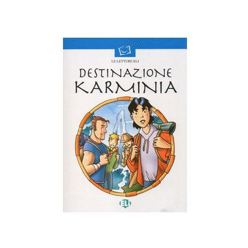 Le Letture ELI Serie Bianca - Destinazione Karminia + CD Audio (9788881485925)