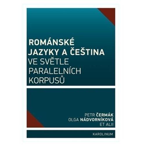 Románské jazyky a čeština ve světle paralelních korpusů Eva Doležalová, Olga Nádvorníková