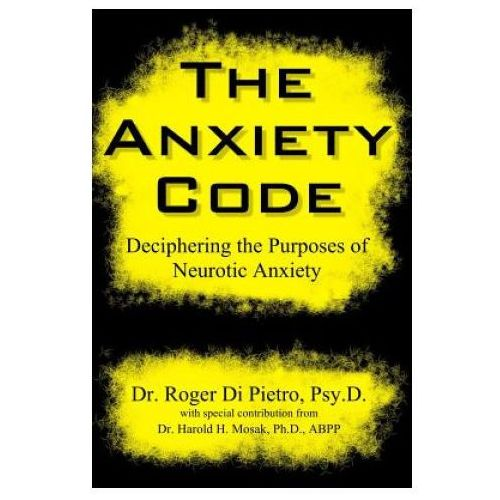 Anxiety Code: Deciphering the Purposes of Neurotic Anxiety