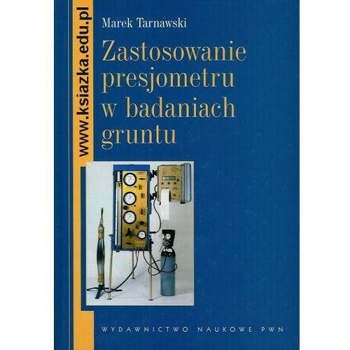 Zastosowanie presjometru w badaniach gruntu (309 str.)