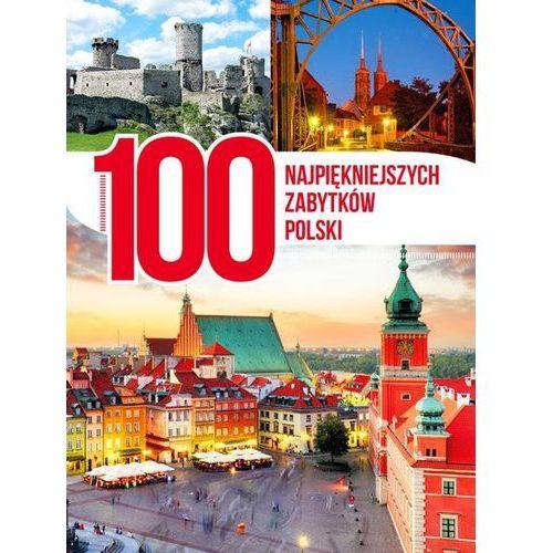 100 najpiękniejszych zabytków Polski, praca zbiorowa