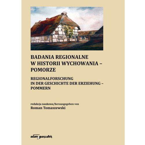Badania regionalne w historii wychowania - Pomorze, Adam Marszałek