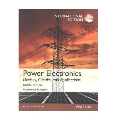 Power Electronics: Devices, Circuits, and Applications (9780273769088)