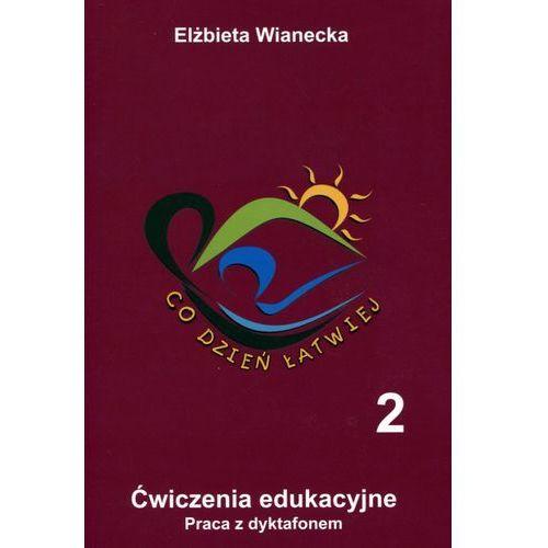 Co dzień łatwiej 2 ćw.edukacyjne Praca z dyktafonem, Elżbieta Wianecka