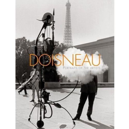 Doisneau: Portraits of the Artists, Flammarion