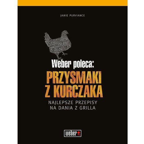Książka Weber poleca: Przysmaki z kurczaka